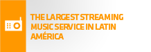 The largest streaming music service in latin am�rica