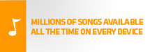 Millions of songs available all the time on every device